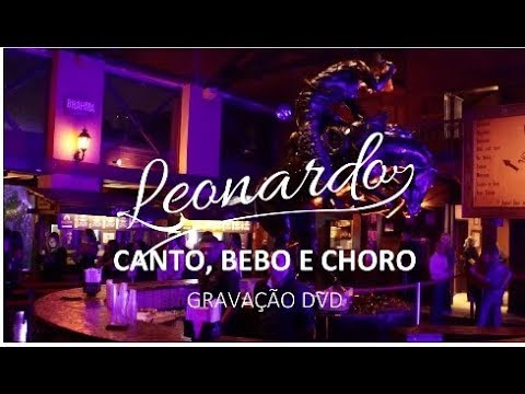 LIVES: CANTO, BEBO E CHORO, A LIVE DO LEONARDO