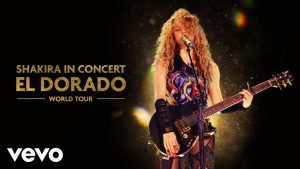 LIVES INTERNACIONAIS: SHAKIRA IN CONCERT, EL DORADO WORLD TOUR.